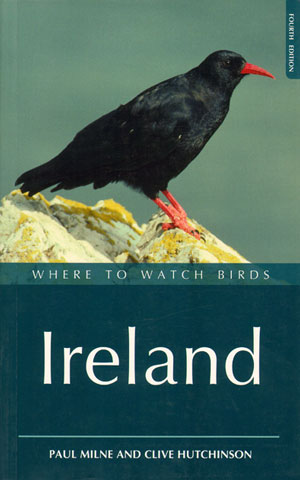 Where to watch birds in Ireland. Paul Milne, Clive D. Hutchinson.