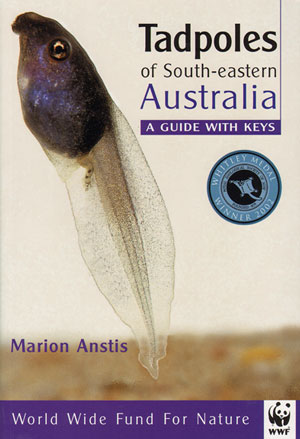 Tadpoles of South-eastern Australia: a guide with keys. Marion Anstis.