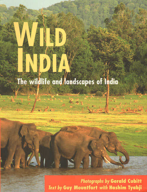 Wild India: the wildlife and landscapes of India and Nepal. Guy Mountfort.