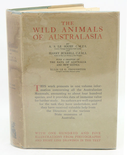 The wild animals of Australasia: embracing the mammals of New Guinea and the nearer Pacific islands. With a chapter on the bats of Australia and New Guinea by Ellis Le G. Troughton. A. S. Le Souef, Harry Burrell.