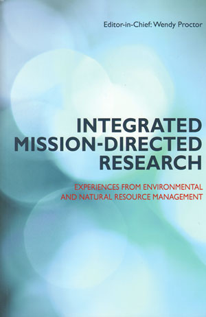 Integrated mission-directed research: experiences from environmental and natural resource management. Steve Dodds.