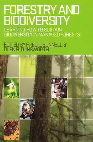 Forestry and biodiversity: learning how to sustain biodiversity. Fred L. Bunnell, Glen B. Dunsworth.