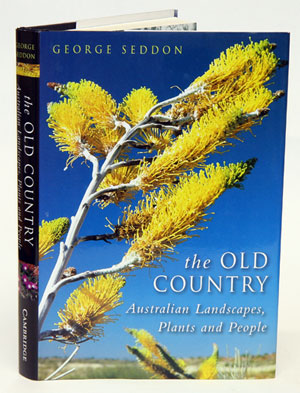 The old country: Australian landscapes, plants and people. George Seddon.