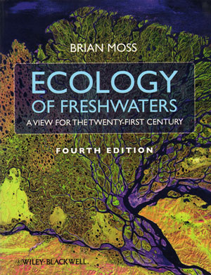 Ecology of freshwaters: a view for the twenty-first century. Brian Moss.