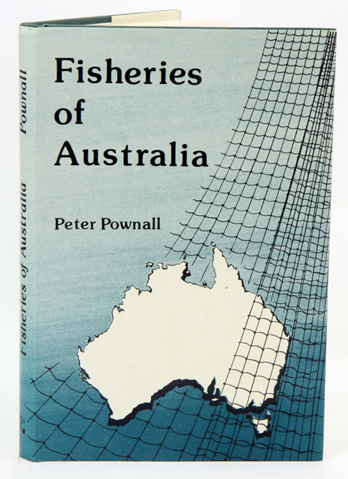 Fisheries of Australia. Peter Pownall.
