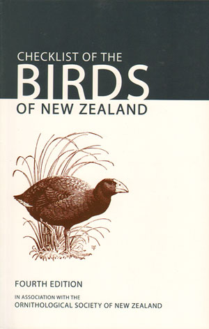 Checklist of the birds of New Zealand, Norfolk and Macquarie Islands, and the Ross Dependency, Antarctica. Brian Gill.