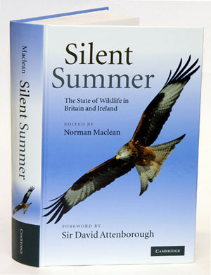 Silent summer: the state of wildlife in Britain and Ireland. Norman Maclean.