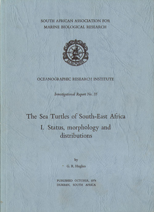 The sea turtles of south-east Africa. I: status, morphology and distributions. G. R. Hughes.