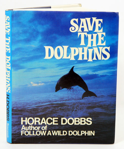 Save the dolphins. Horace Dobbs.