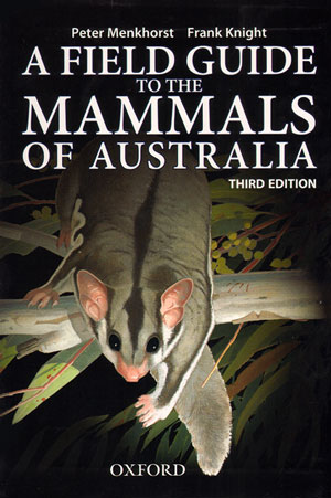A field guide to the mammals of Australia. Peter Menkhorst, Frank Knight.