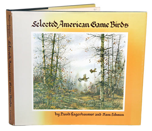 Selected American game birds. David Hagerbaumer, Sam Lehman.