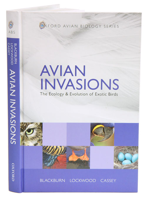 Avian invasions: the ecology and evolution of exotic birds. Tim M. Blackburn.