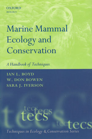 Marine mammal ecology and conservation: a handbook of techniques. Ian L. Boyd, W. Don Bowen, Sara J. Iverson.