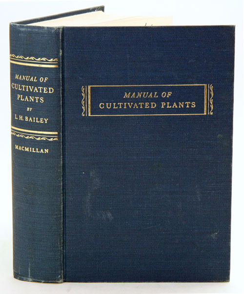 Manual of ciltivated plants most commonly grown in the continental United States and Canada. LH Bailey.