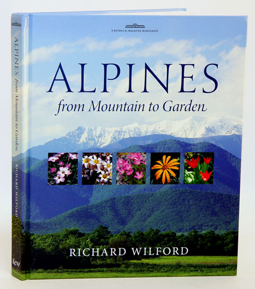 Alpines: from mountain to garden. Richard Wilford.