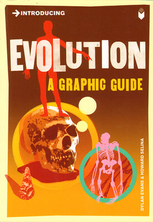 Introducing evolution: a graphic guide. Dylan Evans, Howard Selina.