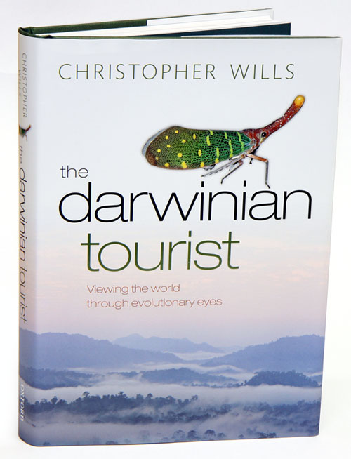 The Darwinian tourist: viewing the world through evolutionary eyes. Christopher Wills.
