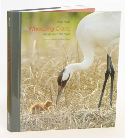 Whooping crane: images from the wild. Klaus Nigge.