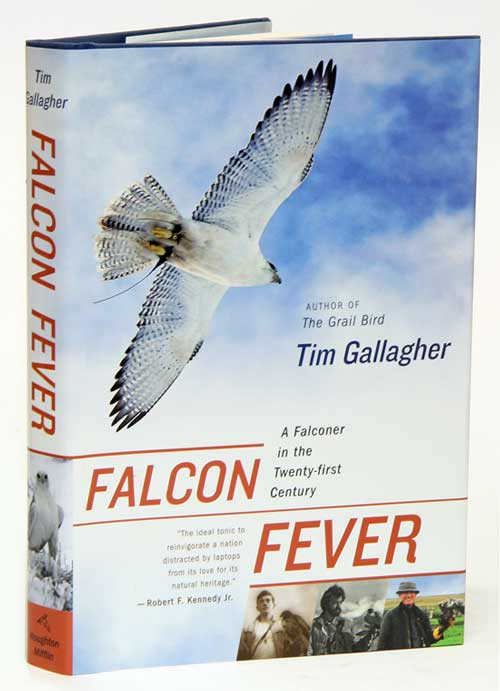 Falcon fever: a falconer in the twenty-first century. Tim Gallagher.