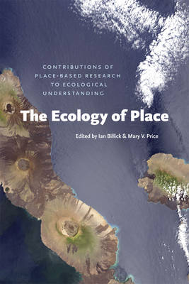 The ecology of place: contributions of place-based research to ecological understanding. Ian Billick.