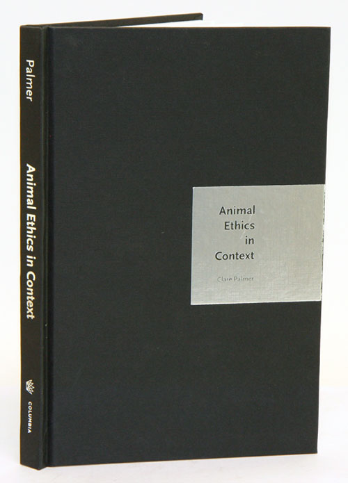 Animal ethics in context. Clare Palmer.