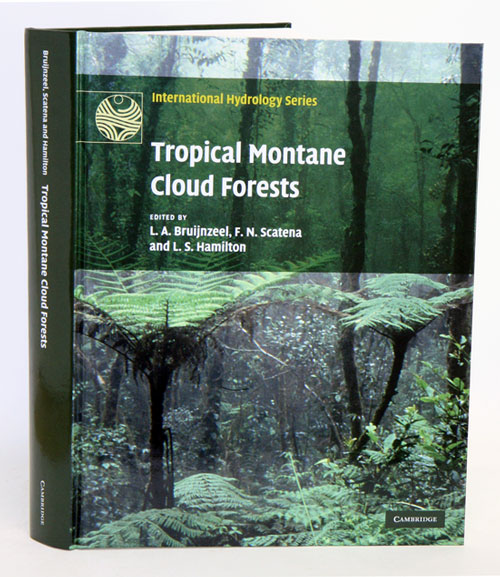 Tropical montane cloud forests: science for conservation and management. L. A. Bruijnzeel.