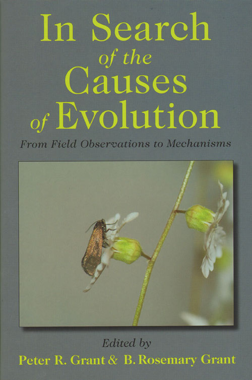 In search of the causes of evolution: from field observations to mechanisms. Peter R. Grant, B. Rosemary Grant.