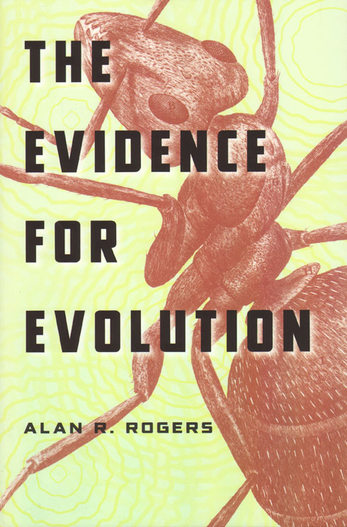The evidence for evolution. Alan R. Rogers.
