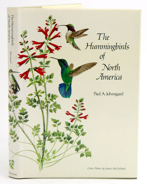 The hummingbirds of North America. Paul A. Johnsgard.