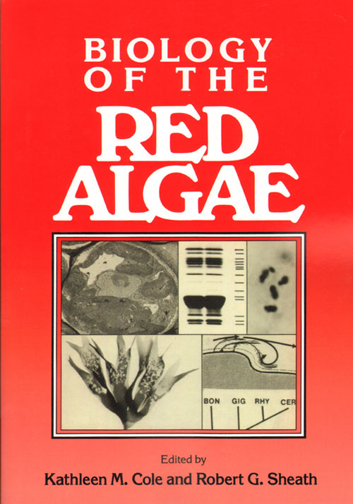 Biology of the Red algae. Kathleen M. Cole, Robert G. Sheath.