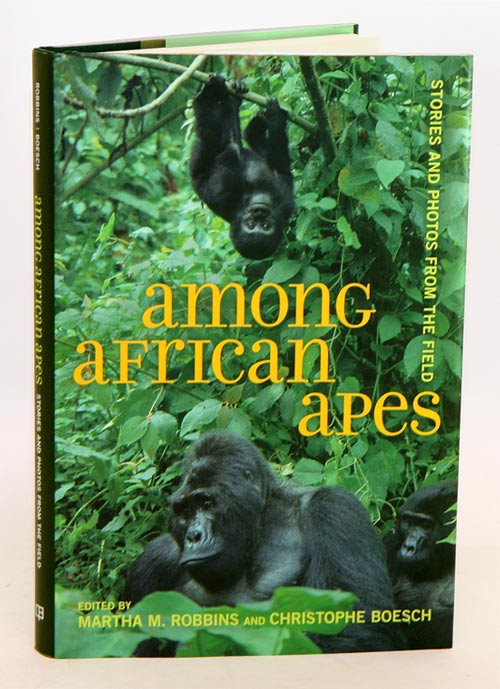 Among African apes: stories and photos from the field. Martha M. Robbins, Christophe Boesch.