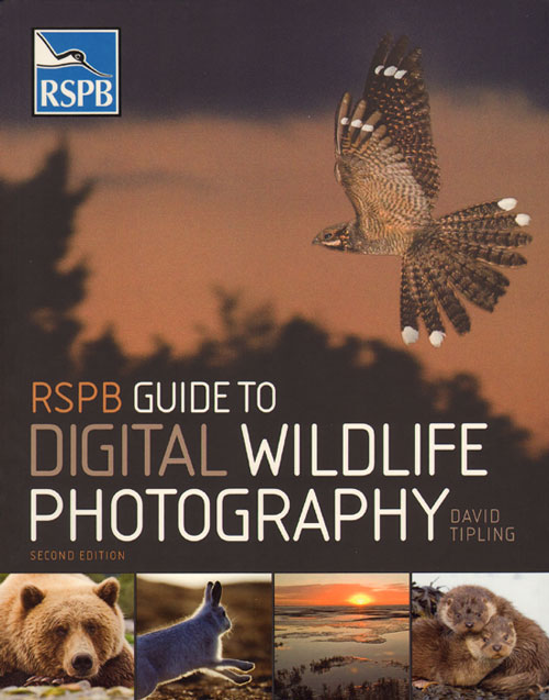 RSPB guide to digital wildlife photography. David Tipling.