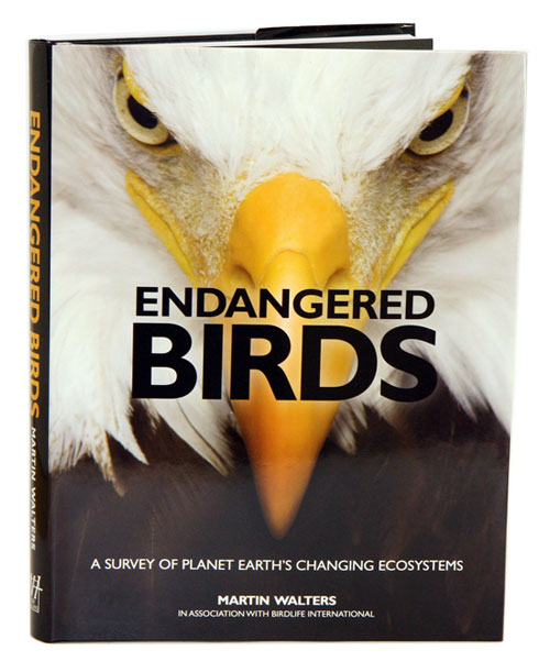 Endangered birds: a survey of planet earth's changing ecosystems. Martin Walters.