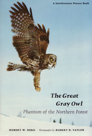 The Great Grey Owl: phantom of the northern forest. Robert W. Nero.