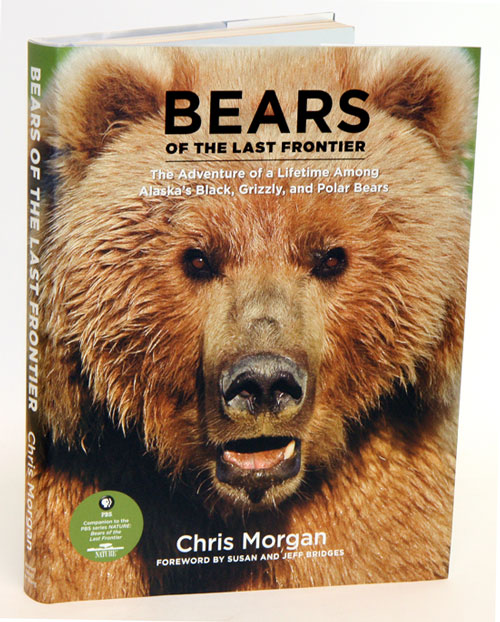Bears of the last frontier: The adventure of a lifetime among Alaska's Black, Grizzly and Polar bears. Chris Morgan.
