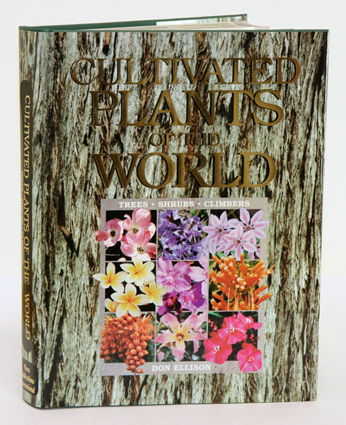 Cultivated plants of the world: trees, shrubs and climbers. Don Ellison.
