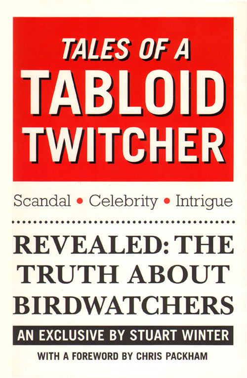 Tales of a tabloid twitcher. Stuart Winter, Chris Packham.