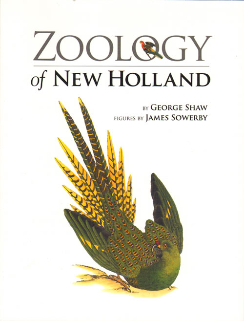 Zoology of New Holland [facsimile]. George Shaw, James Sowerby.