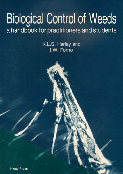 Biological control of weeds: a handbook for practitioners and students. K. L. S. Harley, I W. Forno.