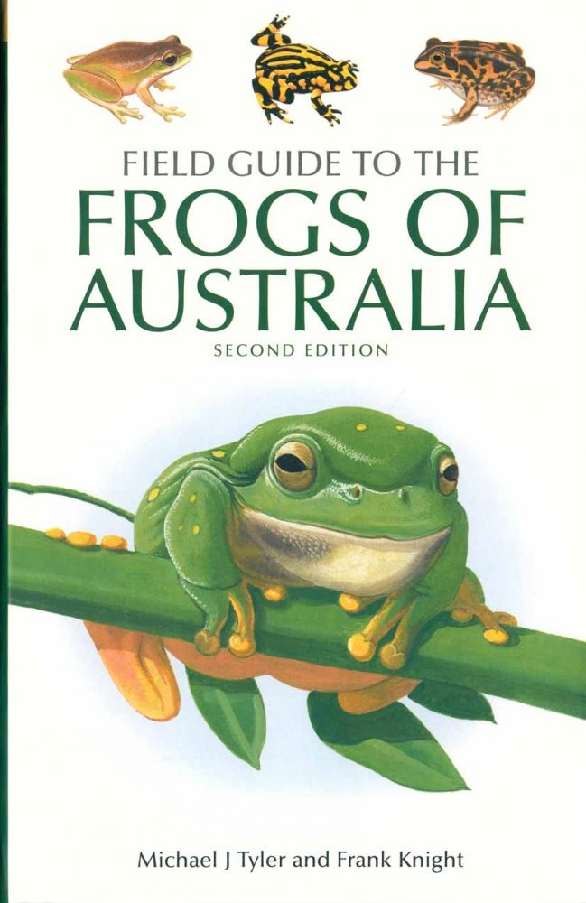 Field guide to the frogs of Australia. Michael Tyler, Frank Knight.
