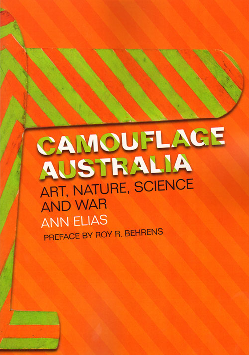 Camouflage Australia: art, nature, science and war. Ann Elias.