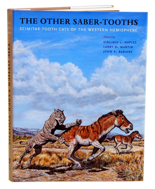 Other Saber-tooths: scimitar-tooth cats of the Western Hemisphere. Virginia L. Naples.