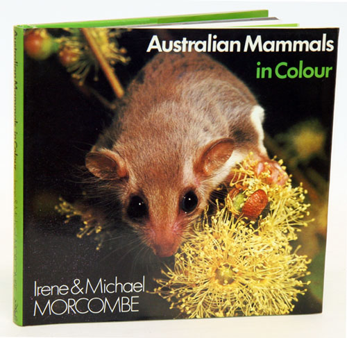 Australian mammals in colour. Irene and Michael Morecombe.