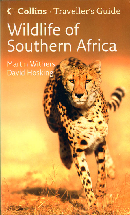 Wildlife of Southern Africa: travellers guide. Martin Withers, David Hosking.