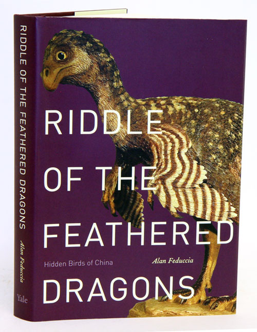 Riddle of the feathered dragons: hidden birds of China. Alan Feduccia.