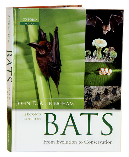 Bats: from evolution to conservation. John D. Altringham.