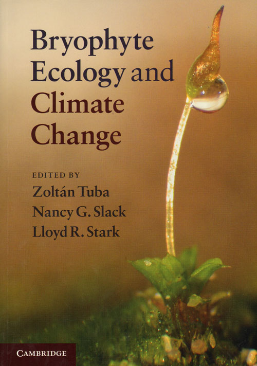 Bryophyte ecology and climate change. Zoltan Tuba.