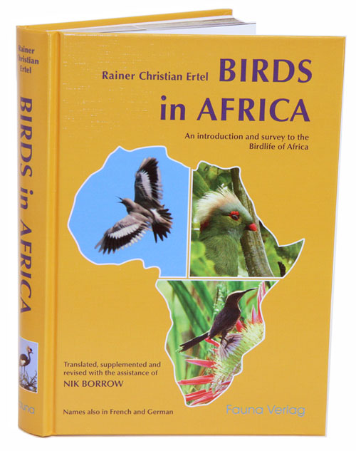 Birds in Africa: an introduction and survey to the birdlife of Africa. Rainer Christian Ertel.