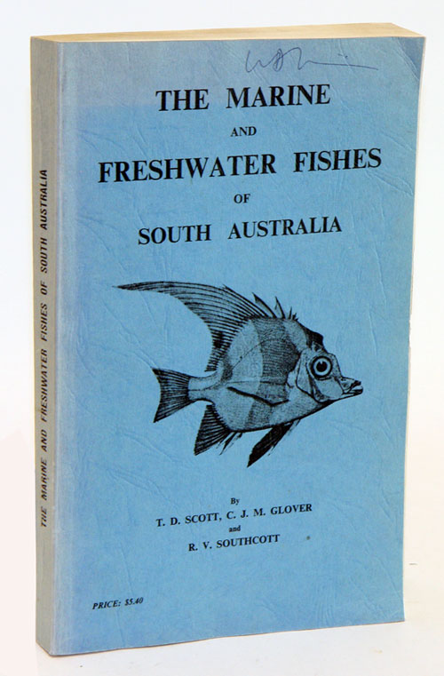 The marine and freshwater fishes of South Australia. Trevor D. Scott.