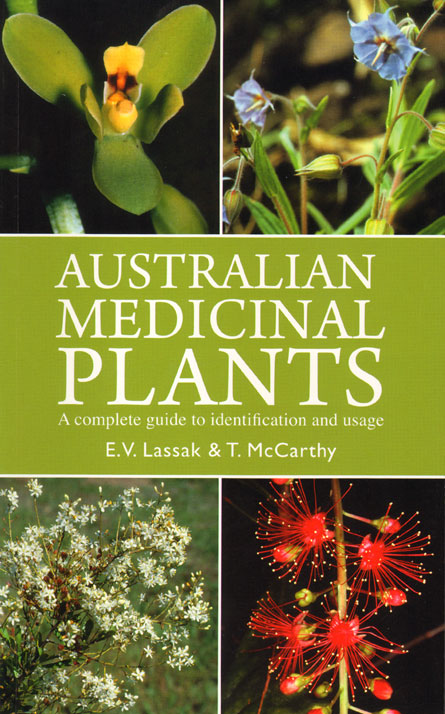 Australian medicinal plants: a complete guide to identification and usage. E. V. Lassak, T. McCarthy.